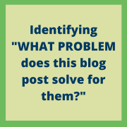 Identifying What problem does this blog post solve for them