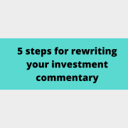 5 steps for rewriting your investment commentary