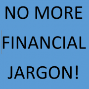 No more financial jargon!