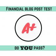 Financial blog post test--do YOU pass?