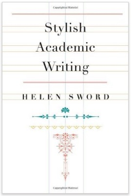 Helen Sword, Stylish Academic Writing