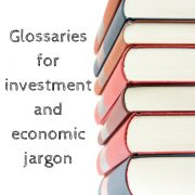 Glossaries for Investment and Economic Jargon