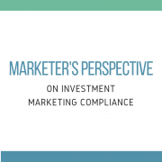 Marketer's Perspective on Investment Marketing Compliance