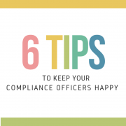 6 tips to keep your compliance officers happy