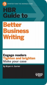 Bryan Garner: HBR Guide to Better Business Writing