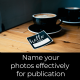 Name your photos effectively for publication