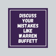 Discuss your mistakes like Warren Buffett