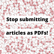 Stop submitting articles as PDFs!