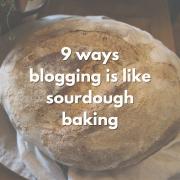 9 ways blogging is like sourdough baking