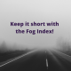 keep it short with the fog index