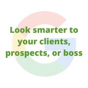 Look smarter to your clients, prospects, or boss